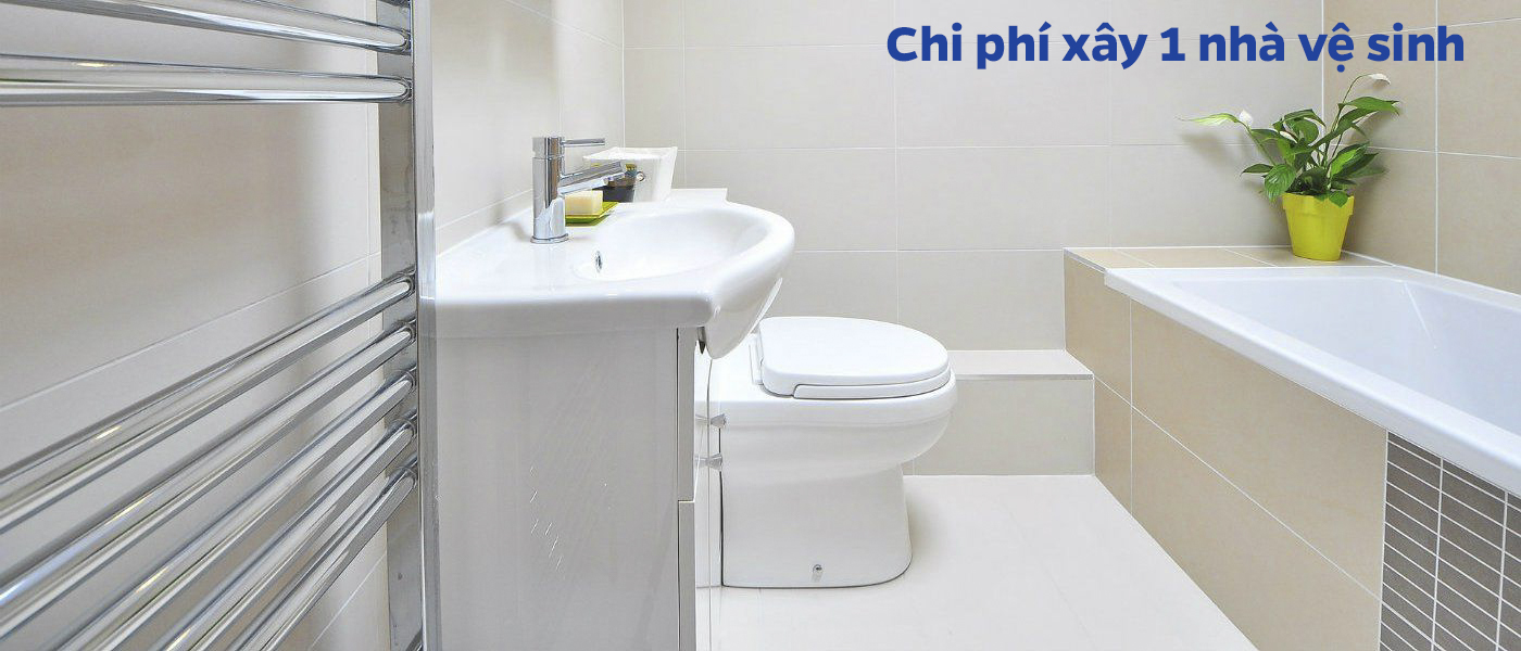 Chi phí xây 1 nhà vệ sinh hết bao nhiêu tiền là rẻ nhất hiện nay