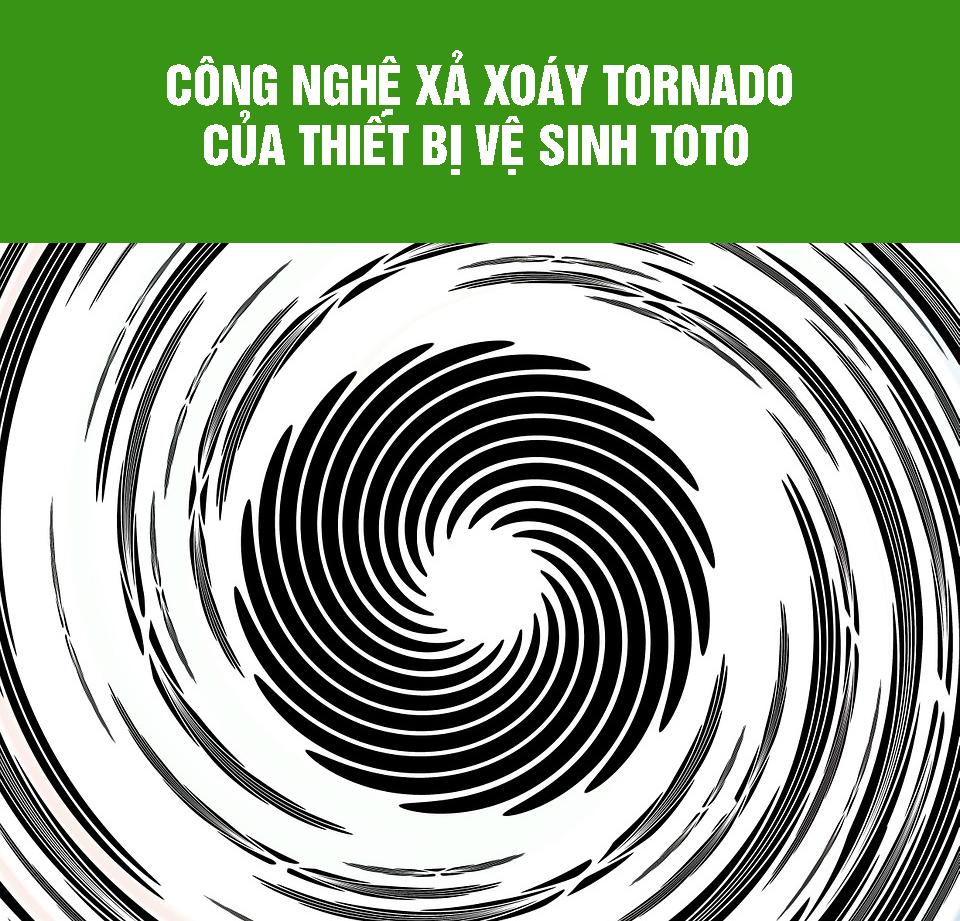 công nghệ xả xoáy Tornado của thiết bị vệ sinh toto