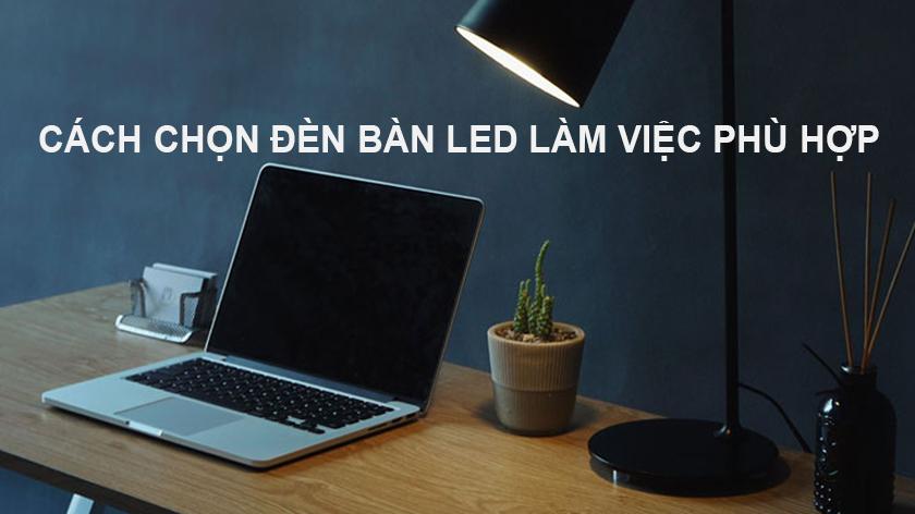 Cách chọn đèn bàn led làm việc phù hợp